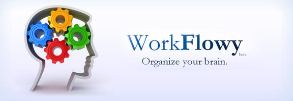 Workflowy.com – Organizing brain in a better way