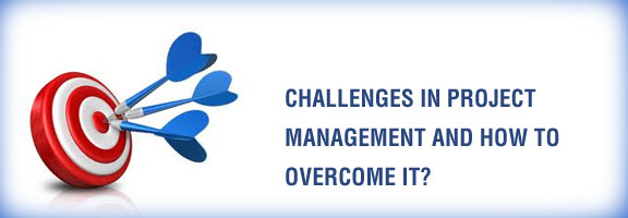 Challenges in Project Management and how to overcome it?