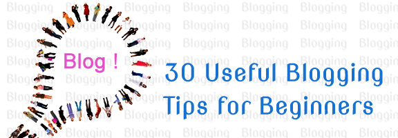 30 Useful Blogging Tips for Beginners