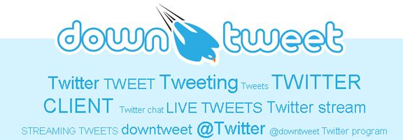 Downtweet.com – App to Get Your Favorite Twitter Feeds