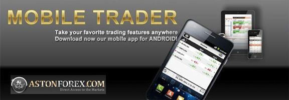 Aston Forex Mobile Trader – App For Forex Fanatic