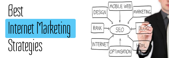 Best Internet Marketing Strategies For Your Business