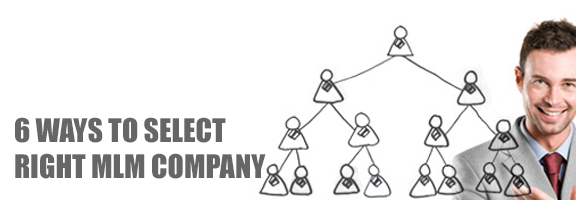 6 Ways to Select Right MLM Company