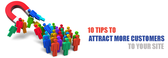 10 Tips to Attract More Customers to Your Site