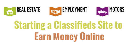 Starting a Classifieds Site to Earn Money Online