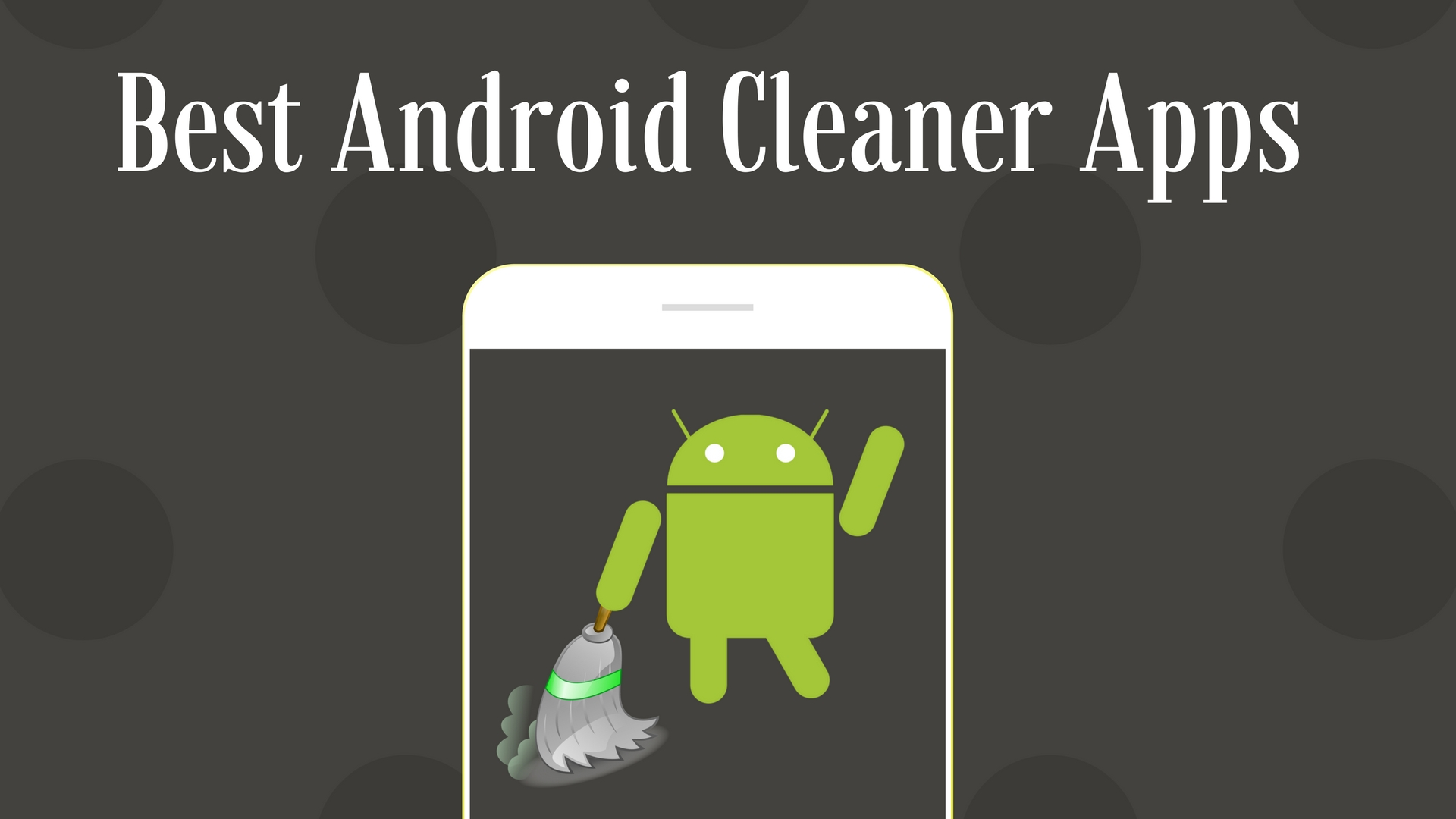 (AD) Best 5 apps to clean your Android device