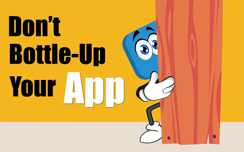 Is your App Bottle – up?