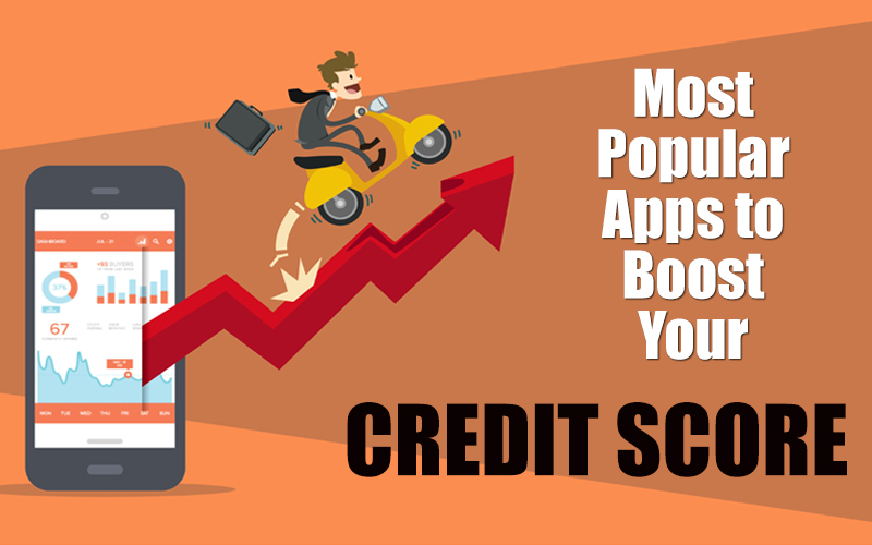 Most Popular Apps to Boost Your Credit Score
