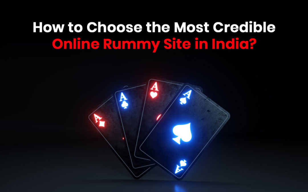 How to Choose the Most Credible Online Rummy Site in India?