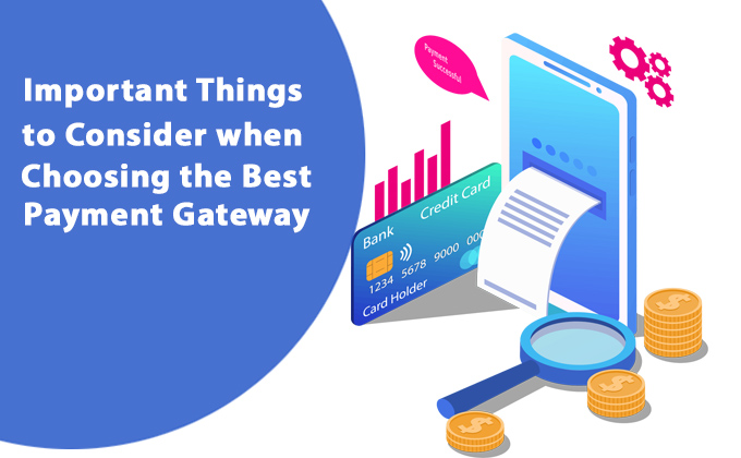 Important Things to Consider when Choosing the Best Payment Gateway