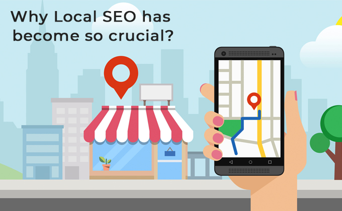 Why Local SEO has become so crucial?